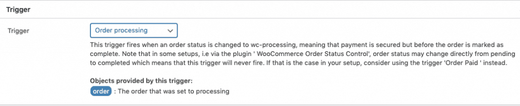 "Trigger this workflow when the WooCommerce order status changes to ""Processing"""