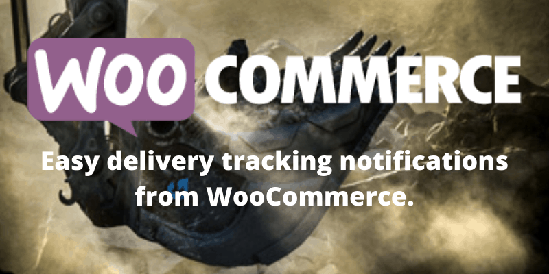 Easy delivery tracking notifications from WooCommerce