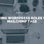 Syncing WordPress roles with MailChimp tags