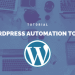 WordPress automation tools