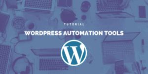 WordPress automation tools